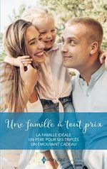 Vente Livre Numérique : Une famille à tout prix  - Karen Rose Smith - Susan Meier - Barbara Dunlop