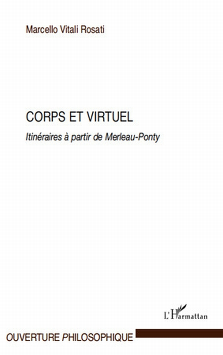 Corps et virtuel ; itinéraires à partir de Merleau-Ponty