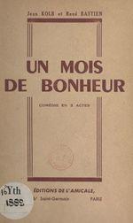 Un mois de bonheur  - Rene Bastien - Jean Kolb