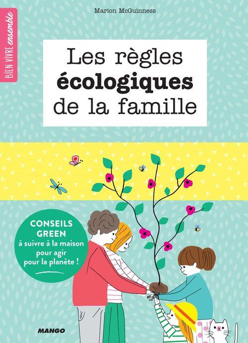 Les règles écologiques de la famille ; 15 conseils green à suivre à la maison pour agir pour la planète !