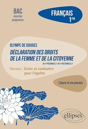 Français. Première. L'oeuvre et son parcours : Olympe de Gouges - Déclaration des droits de la femme et de la citoyenne - Parcours