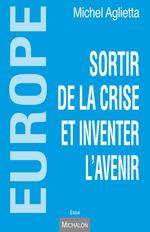 Vente Livre Numérique : Europe - sortir de la crise et inventer l'avenir  - Michel Aglietta