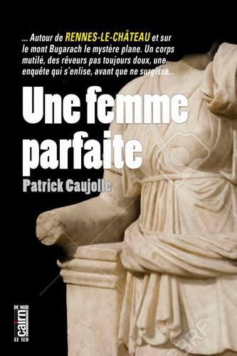 UNE FEMME PARFAITE CAUJOLLE, PATRICK