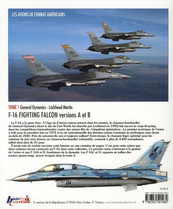 Les avions de combat américains t.1 ; F-16 fighting Falcon, versions A et B