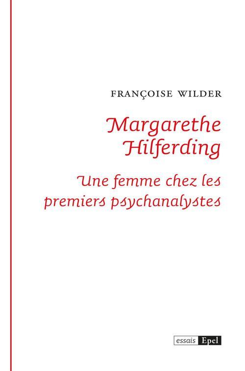 Margarethe hilferding. une femme chez les premiers psychanalystes