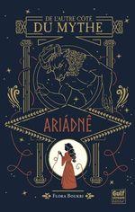 Vente EBooks : De l'autre côté du mythe t.1 ; Ariádnê  - Flora Boukri