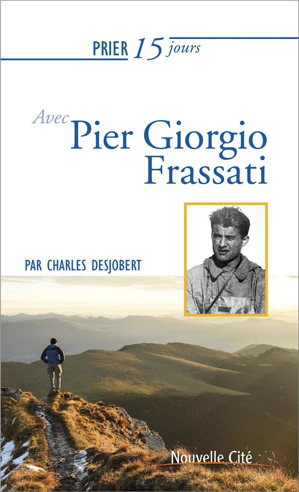 PRIER 15 JOURS AVEC... T.180  -  PIER GIORGIO FRASSATI