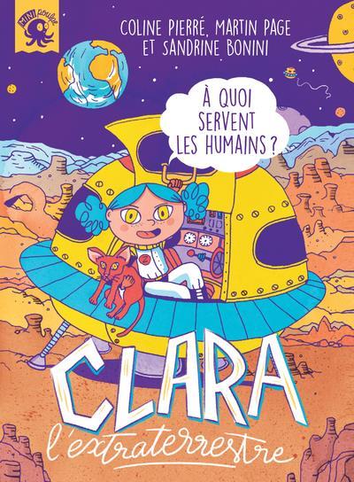Clara l'extraterrestre ; à quoi servent les humains ?