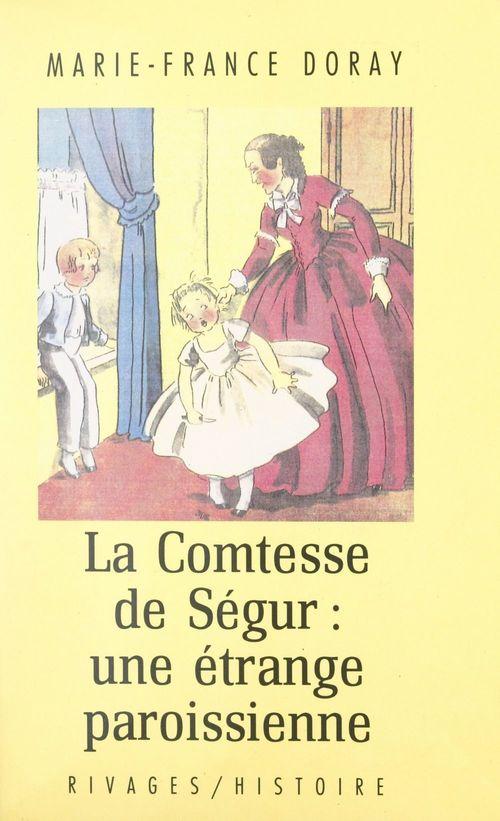 Une étrange paroissienne, la comtesse de Ségur