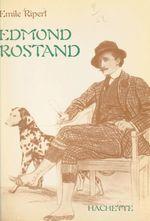 Edmond Rostand  - Émile Ripert