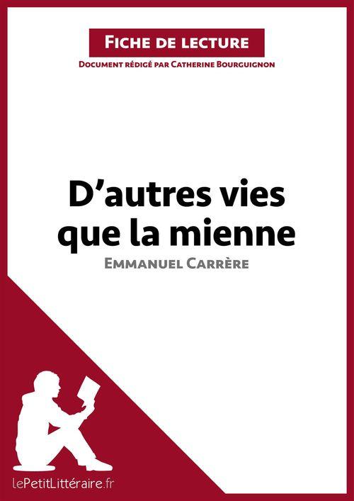 D'autres vies que la mienne, d'Emmanuel Carrère ; analyse complète de l'oeuvre et résumé