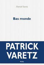 Vente Livre Numérique : Bas monde  - Patrick Varetz