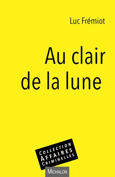 <p>FREMIOT LUC</p> - AU CLAIR DE LA LUNE
