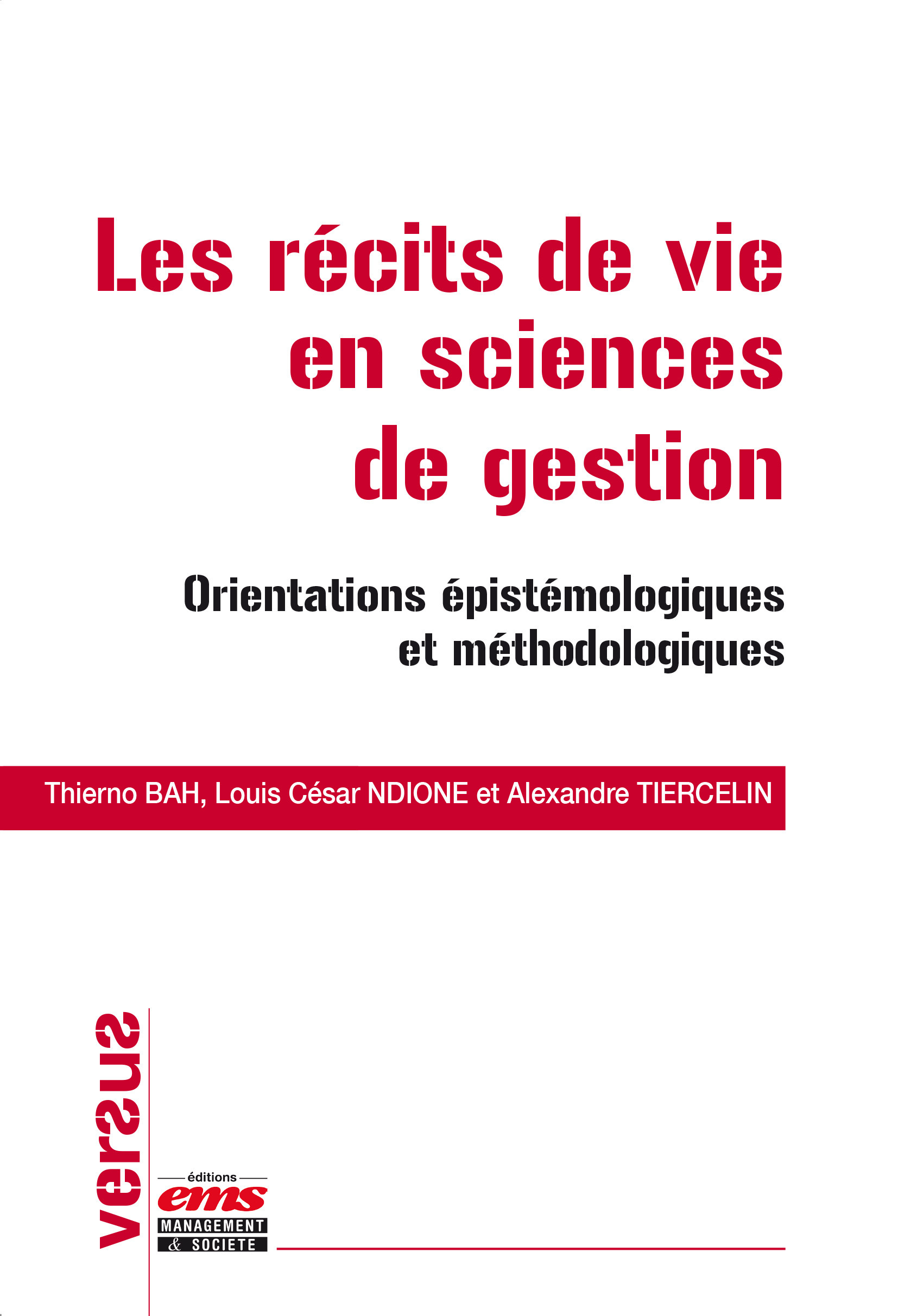 Les récits de vie en sciences de gestion ; orientations épistémologiques et méthodologiques