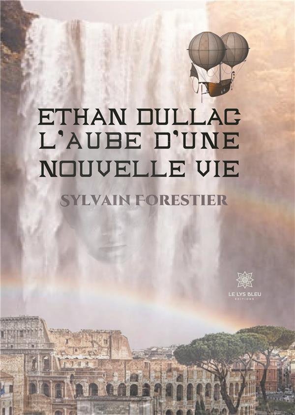 Ethan Dullac ; l'aube d'une nouvelle vie