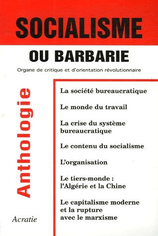 Socialisme ou barbarie ; organe de critique et d'orientation révolutionnaire