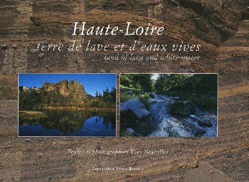 Haute-Loire, terrre de lave et d'eaux vives ; land of Lava and white water