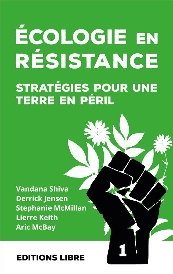 écologie en résistance t.1 ; stratégies pour une terre en péril