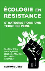 Couverture de Ecologie En Resistance Strategies Pour Une Terre En Peril Vol. 1