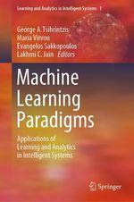 Machine Learning Paradigms  - Evangelos Sakkopoulos - Maria Virvou - Lakhmi C. Jain - George A. Tsihrintzis
