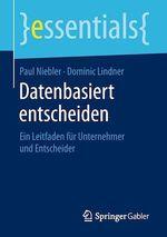 Datenbasiert entscheiden  - Paul Niebler - Dominic Lindner