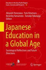 Japanese Education in a Global Age  - Yuto Kitamura - Akiyoshi Yonezawa - Beverley Yamamoto - Tomoko Tokunaga