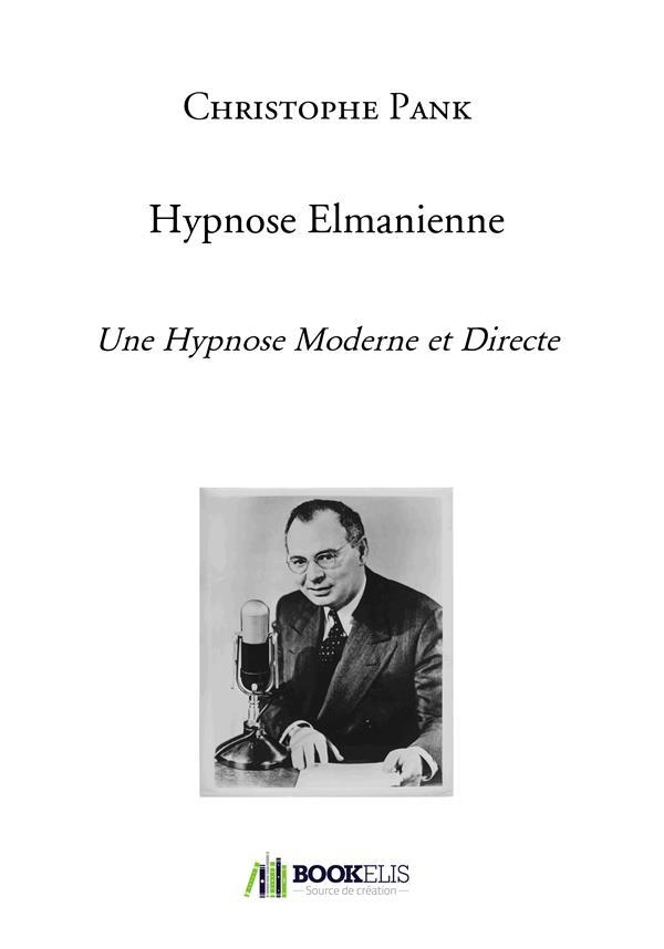 Hypnose elmanienne ; une hypnose moderne et directe