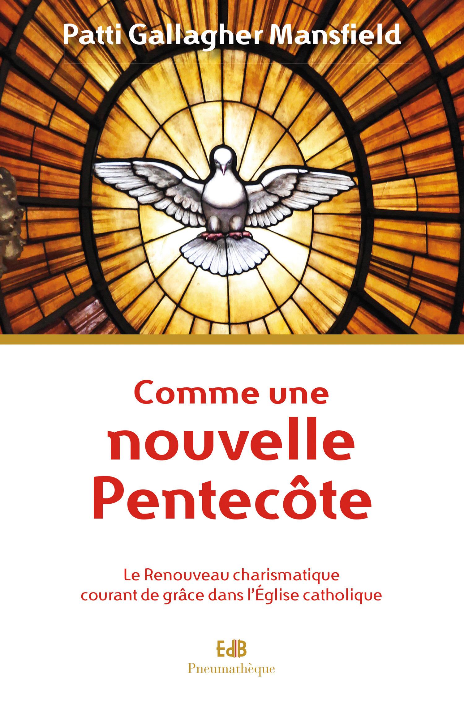 Comme par une nouvelle Pentecôte ; le Renouveau Charismatique courant de grâce dans l´Eglise catholique