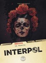 Vente EBooks : Interpol - Volume1 - Mexico - La Muerte  - Philippe Thirault