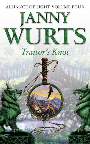 Traitor's Knot: Fourth Book of The Alliance of Light (The Wars of Ligh