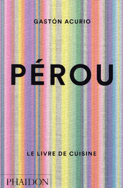 Pérou ; le livre de cuisine