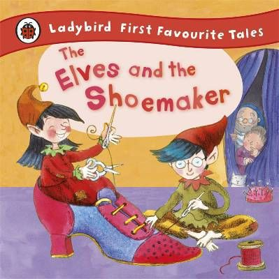 First favourite tales ; the elves and the shoemaker