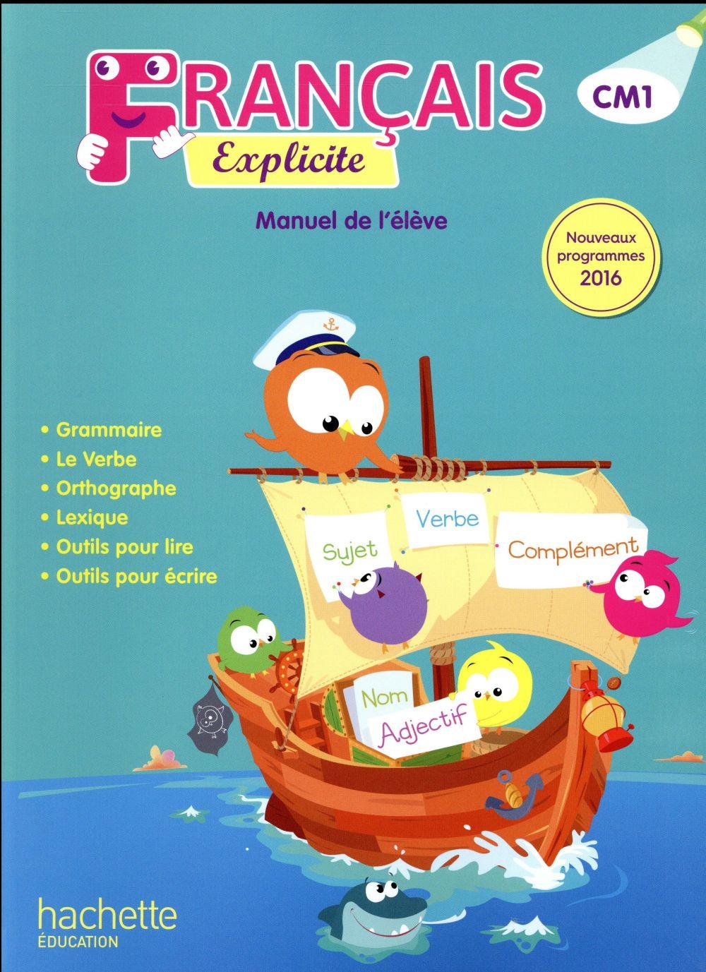 Francais Explicite Cm1 Livre De L Eleve Edition 2017 Collectif Hachette Education Grand Format Librairie De L Etoile Cavaillon