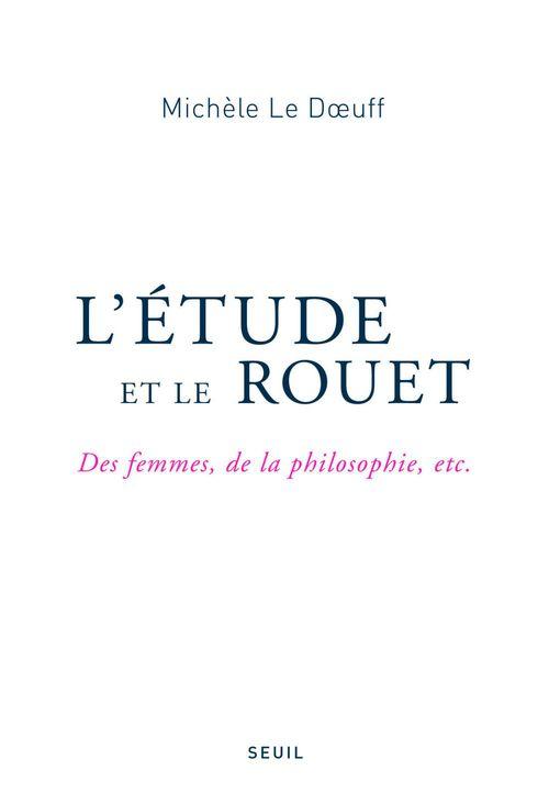 L'Étude et le Rouet. Des femmes, de la philosophie, etc.