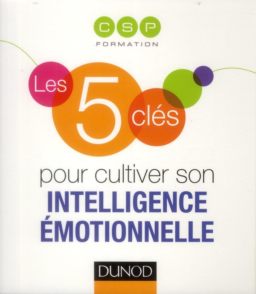 Les 5 Cles Pour Cultiver Son L'Intelligence Emotionnelle