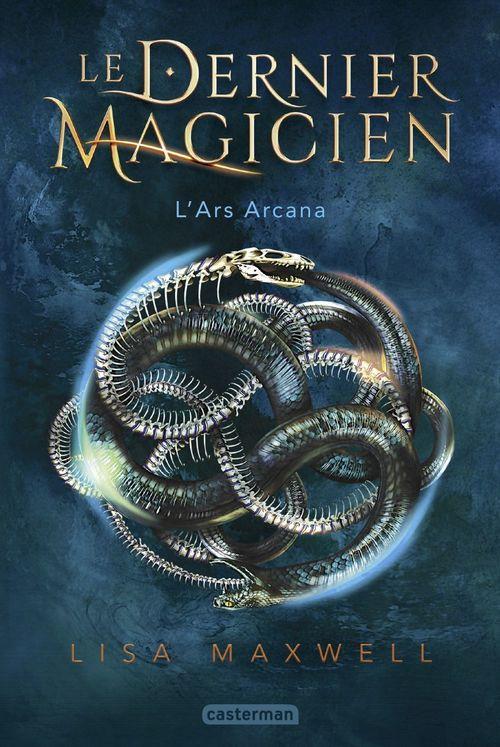 Le dernier magicien t.1 ; l'ars arcana