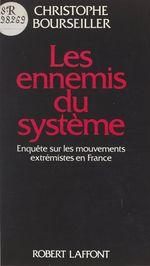 Vente Livre Numérique : Les ennemis du système  - Christophe BOURSEILLER