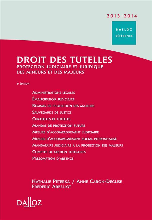 Droit des tutelles ; protection judiciaire des majeurs et des mineurs (édition 2013/2014)