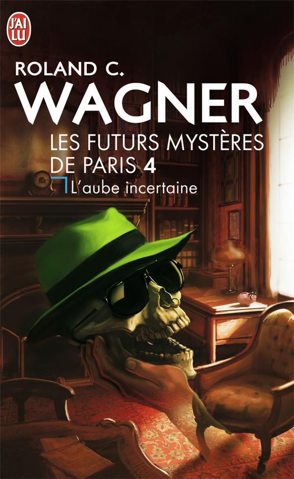 Les futurs mystères de Paris t.4 ; l'aube incertaine