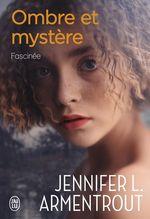 Vente Livre Numérique : Ombre et mystère (Tome 3) - Fascinée  - Jennifer L. Armentrout