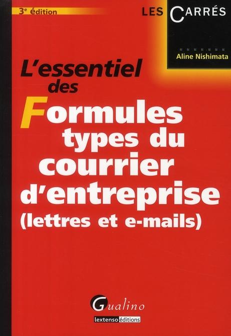 L'essentiel des formules types du courrier d'entreprise, lettres et mails