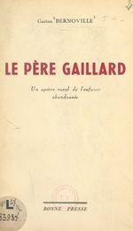 Le Père Gaillard  - Gaëtan Bernoville