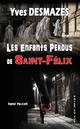 Les Enfants Perdus de Saint-Félix  - Yves Desmazes