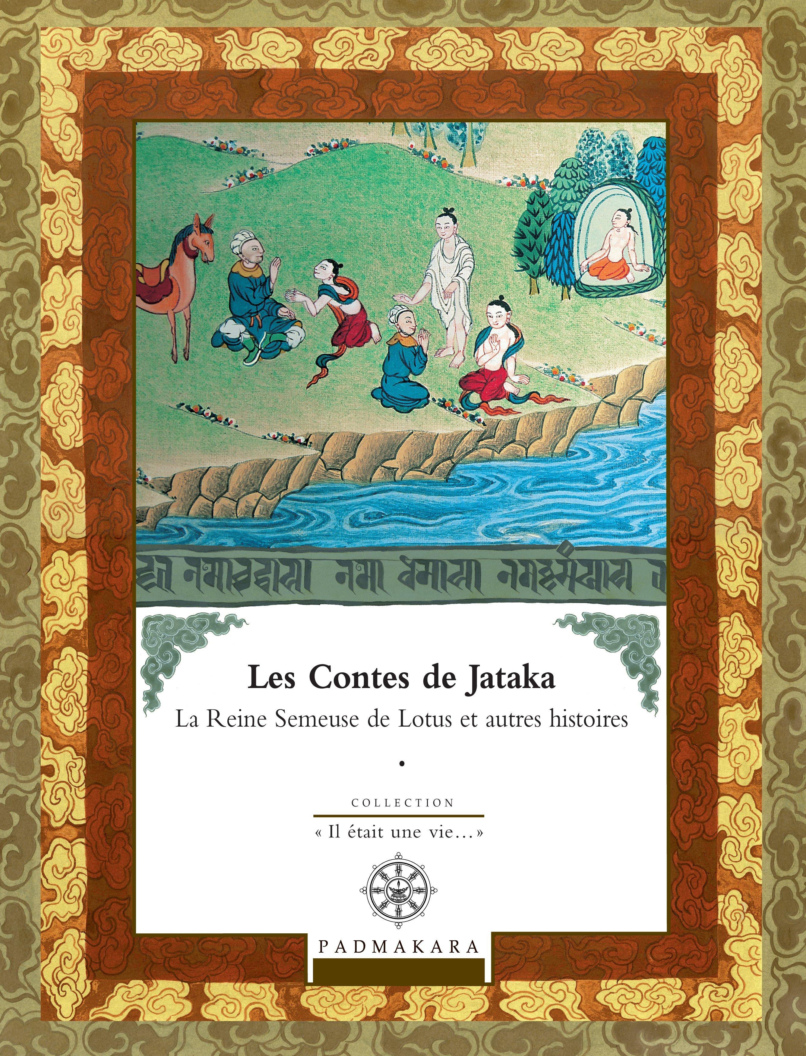 Les contes de jataka la reine semeuse de lotis et autres histoires - vol 4