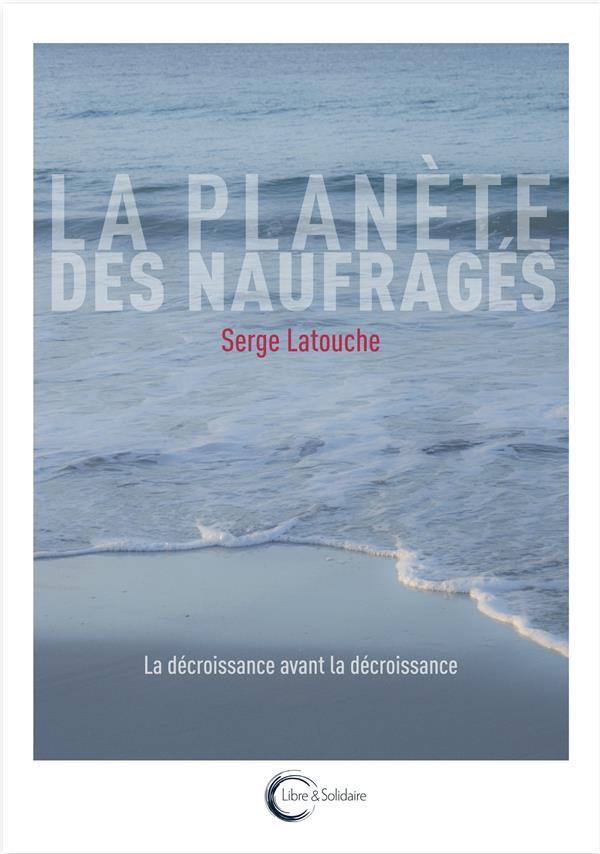 La planète des naufragés ; essai sur l'après-développement