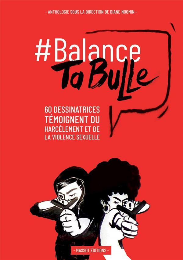 #balance ta bulle ; 62 dessinatrices témoignent du harcelèment et de la violence sexuelle