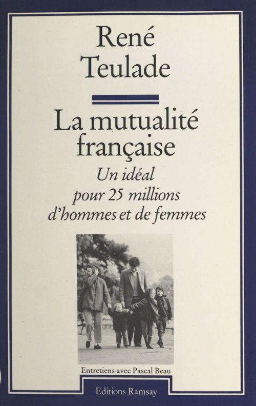 La mutualité française : un idéal pour 25 millions d'hommes et de femmes