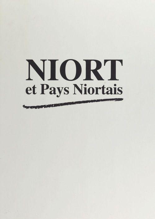 Niort et pays niortais : 100 ans de presse locale