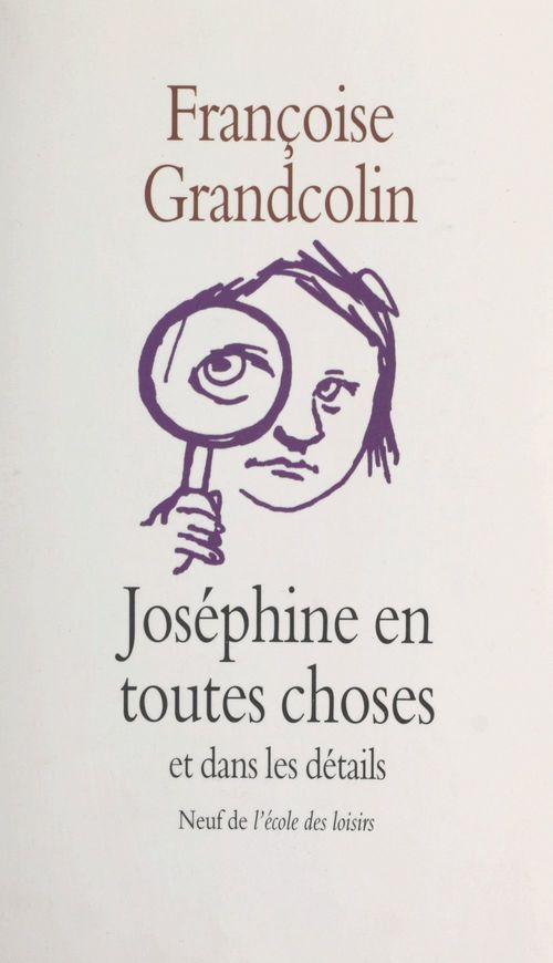 Joséphine en toutes choses et dans les détails