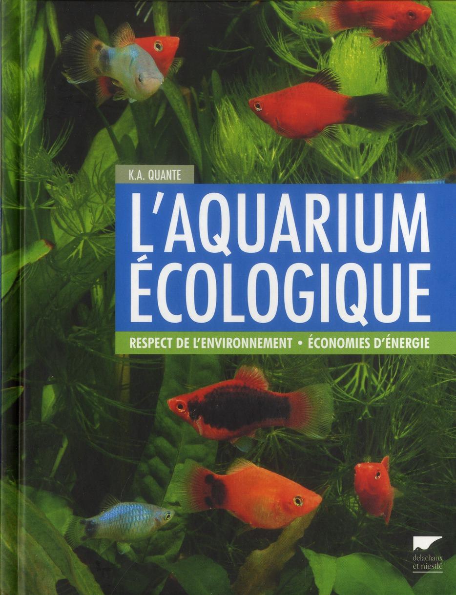 L'Aquarium Ecologique ; Respect De L'Environnement ; Economies D'Energie